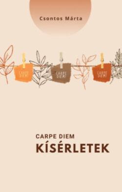 Carpe diem - kísérletek - Csontos Márta