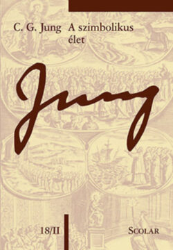 A szimbolikus élet - (ÖM 18/II) - Carl Gustav Jung