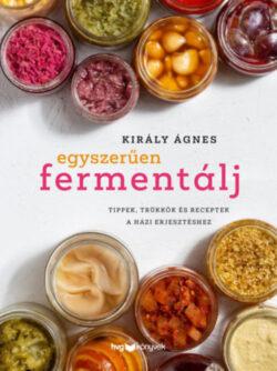 Egyszerűen fermentálj - Tippek