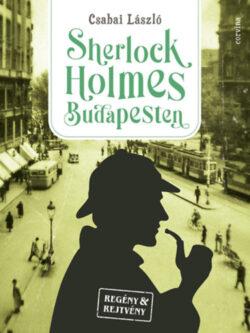 Sherlock Holmes Budapesten - Csabai László
