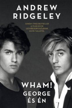 Wham! - George és én - Andrew Ridgeley