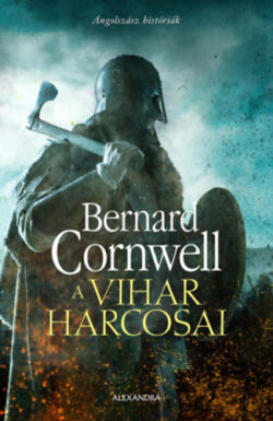 A vihar harcosai - Bernard Cornwell
