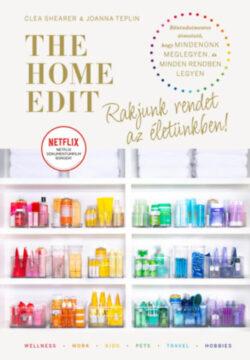The Home Edit Life - Rakjunk rendet az életünkben! - Joanna Teplin