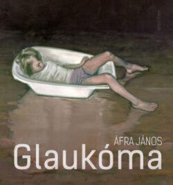 Glaukóma - Áfra János