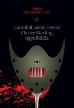 Hannibal Lecter levelei Clarice Starling ügynökhöz - Farkas Wellmann Endre