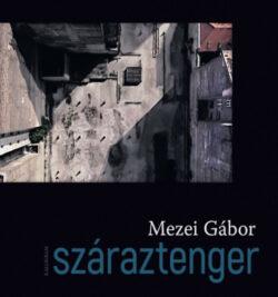 Száraztenger - Mezei Gábor