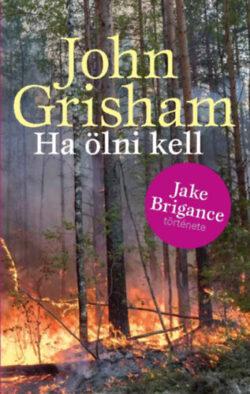 Ha ölni kell - John Grisham