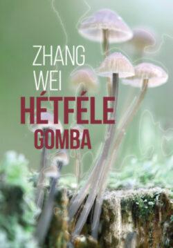 Hétféle gomba - Zhang Wei