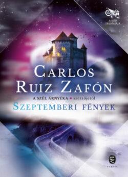 Szeptemberi fények - Carlos Ruiz Zafón