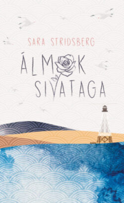 Álmok sivataga - Sara Stridsberg