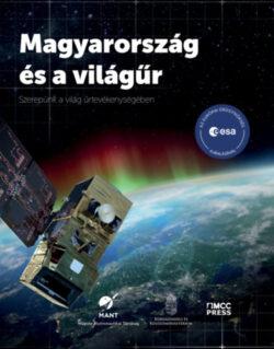 Magyarország és a világűr - Szerepünk a világ űrtevékenységében -